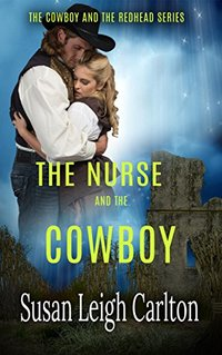 The Nurse and the Cowboy: A Cowboys of Texas Romance: (The Redhead and the Cowboy Book 3)