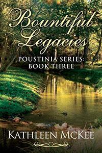 Bountiful Legacies (Poustinia Book 3) - Published on Feb, 2019