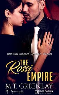 The Rossi Empire: The Prequel (Isola Rossi Billionaire Romance) - Published on Jan, 2020
