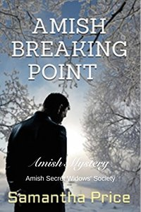 Amish Breaking Point: Amish Mystery (Amish Secret Widows' Society Book 7)