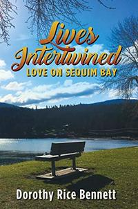 LIVES INTERTWINED: Love on Sequim Bay