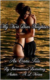 My Next Door Neighbor (Part One)