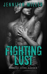Fighting Lust: A Deadly Sins Novel