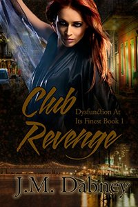Club Revenge (Dysfunction at its Finest Book 1)