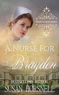 A Nurse for Brayden (Nursing the Heart Romance Book 15)