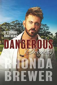 Dangerous Secrets (O'Connor Brothers Book 3)