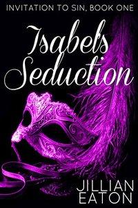 Isabel's Seduction (Invitation to Sin Book 1)
