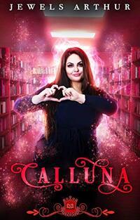 Calluna: A Paranormal RomCom - Published on Jun, 2020