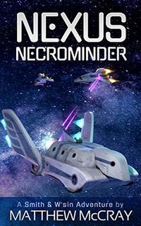Nexus Necrominder (Smith & W'Sin Adventures Book 2) - Published on Mar, 2020