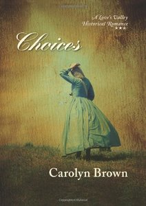 Choices (Love's Valley Historical Romance)