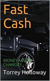 Fast Cash: MONEY MAKES CHANGES