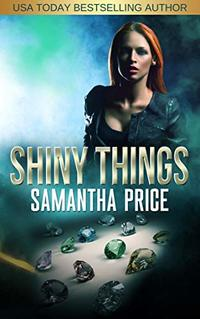 Shiny Things (Gretel Koch Jewel Thief Book 1)