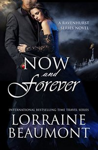 Now and Forever (A New Adult Time Travel Romance): Book Five (Ravenhurst Series) New 2018 Edition