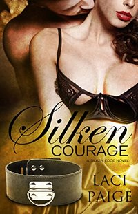 Silken Courage (Silken Edge Series Book 5)