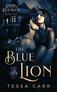 The Blue Lion: A Dark Romantic Suspense (Cape Danger Book 1) - Published on Nov, 2019