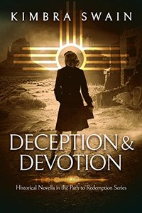 Deception & Devotion (The Path To Redemption Historical Novella Book 2)