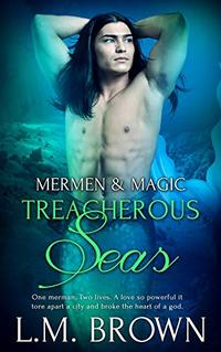 Treacherous Seas (Mermen & Magic Book 6)
