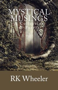 Mystical Musings: A Collection of Poetry (Volume 1)