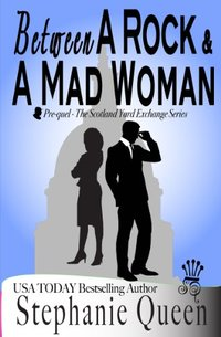 Between a Rock and a Mad Woman (Scotland Yard Exchange)