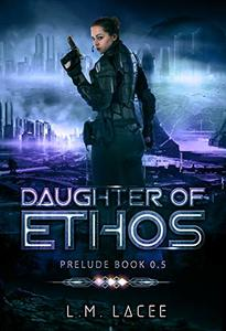 Daughter of Ethos: Prequel Book 0.5