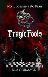 Tragic Fools (Children of Ankh Series Book 5) - Published on Jan, 2021