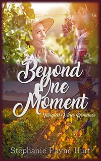 Beyond One Moment (Tangled Vines Romance Book 1)