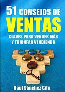 51 Consejos de Ventas: Claves para Vender Más y Triunfar Vendiendo (Pensamientos Vendedores nº 2) (Spanish Edition)