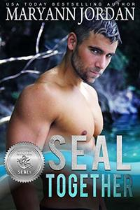 SEAL Together (Silver SEALs Book 3) - Published on Feb, 2019