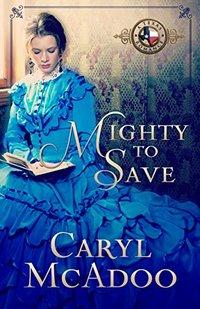 Mighty to Save (Texas Romance Family Saga Book 9)