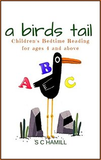A Birds Tail.: Children's bedtime reading for ages 4 and above.