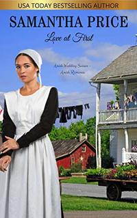 Love at First (Amish Wedding Season Book 2) - Published on Oct, 2015