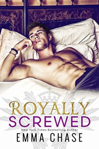 Royally Screwed (The Royally Series Book 1)