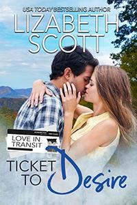 Ticket to Desire (Love in Transit Book 3) - Published on Sep, 2019
