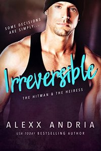 Irreversible: The Hitman & The Heiress