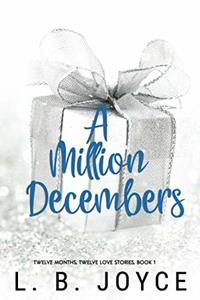 A Million Decembers (Book 1 of the Series, Twelve Months, Twelve Love Stories)