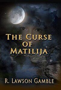 The Curse Of Matilija (Zack Tolliver, FBI Book 9)