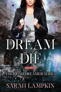 To Dream Is To Die - Published on Jan, 2019