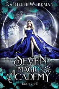 Seven Magics Academy Books 4-5: Deadly Witch and Royal Witch (Seven Magics Academy World Book 2)