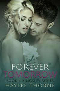 Forever Tomorrow (Kingsley series Book 4) - Published on Mar, 2019