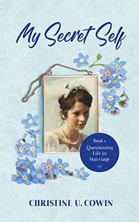 My Secret Self: Questioning Life in Marriage - Book 2