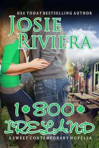 1-800-IRELAND: A Sweet Contemporary Romance Novella (Flipping For You Book 3) - Published on Apr, 2019