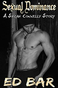 Sexual Dominance (A Sarah Connelly Story Book 3)