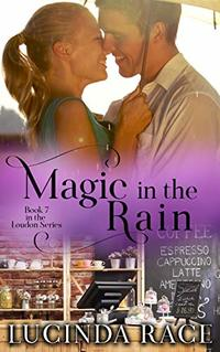 Magic in the Rain: A Small Town Love Story (The Loudon Series Book 7)