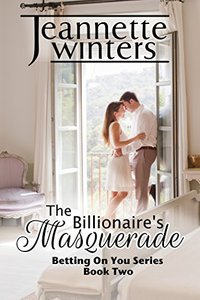 The Billionaire's Masquerade: Betting On You Series: Book Two