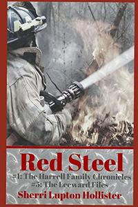 Red Steel: #5 of the Leeward Files Series (Harrell Family Chronicles) - Published on Feb, 2020