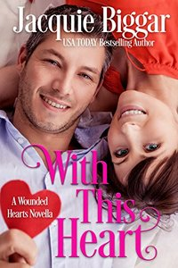 With This Heart: Wounded Hearts- Book 7 - Published on Jan, 2018