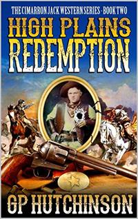 High Plains Redemption: A Brand New Western Adventure Novel From The Author of - Published on Jan, 2019