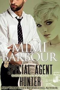 Special Agent Hunter (Undercover FBI Book 10) - Published on Jan, 2021