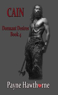 CAIN: Dormant Desires Book 4 - Published on Apr, 2015