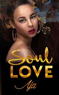 Soul Love (Soulmates Book 3) - Published on Feb, 2021